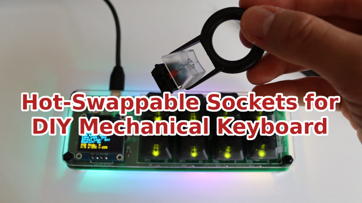 Hot-Swappable Sockets for DIY Mechanical Keyboard